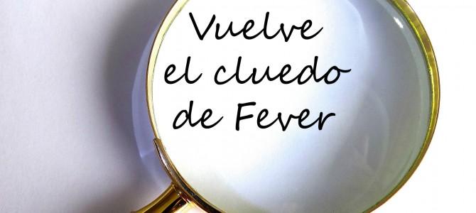 Vuelve Fever Cluedo