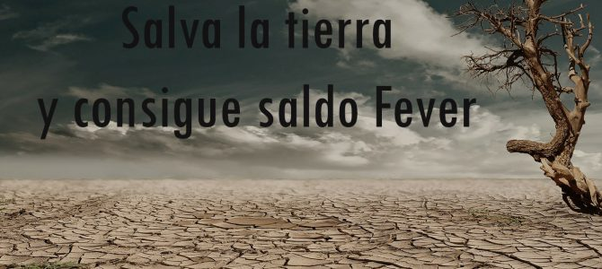 Salva la tierra y consigue saldo Fever