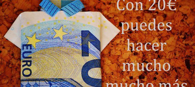 20€ pueden dar para mucho más