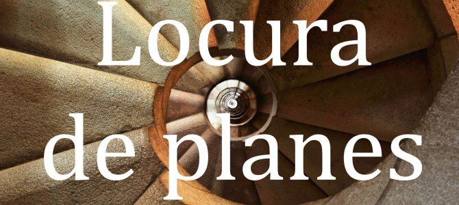 Locura de planes